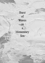Burst of Waves on a Momentary Sea